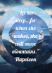 Let her sleep, for when she wakes, she-2