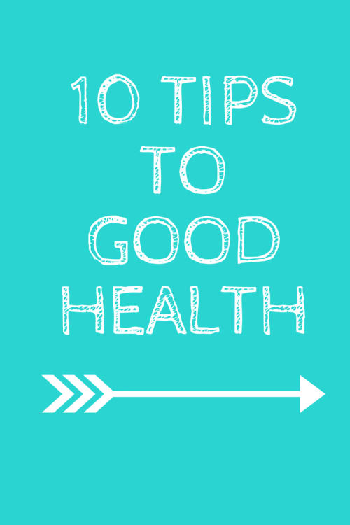 10 Tips To Good Health